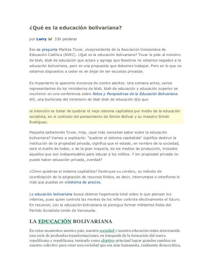¿Qué es la educación bolivariana?por Larry     330 palabrasEso se pregunta Maritza Tovar, vicepresidenta de la Asociación ...