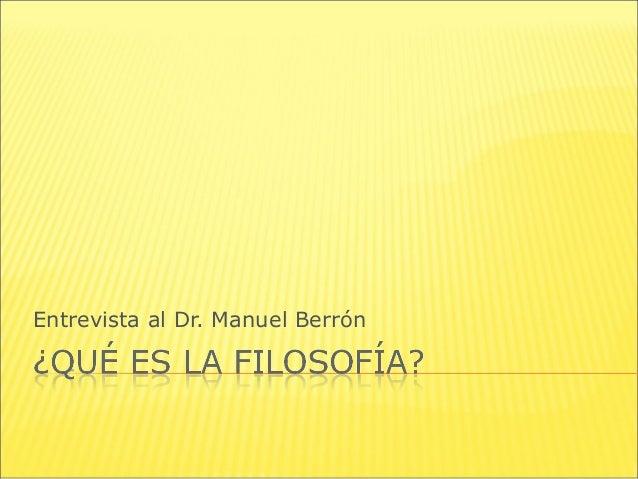 Entrevista al Dr. Manuel Berrón
