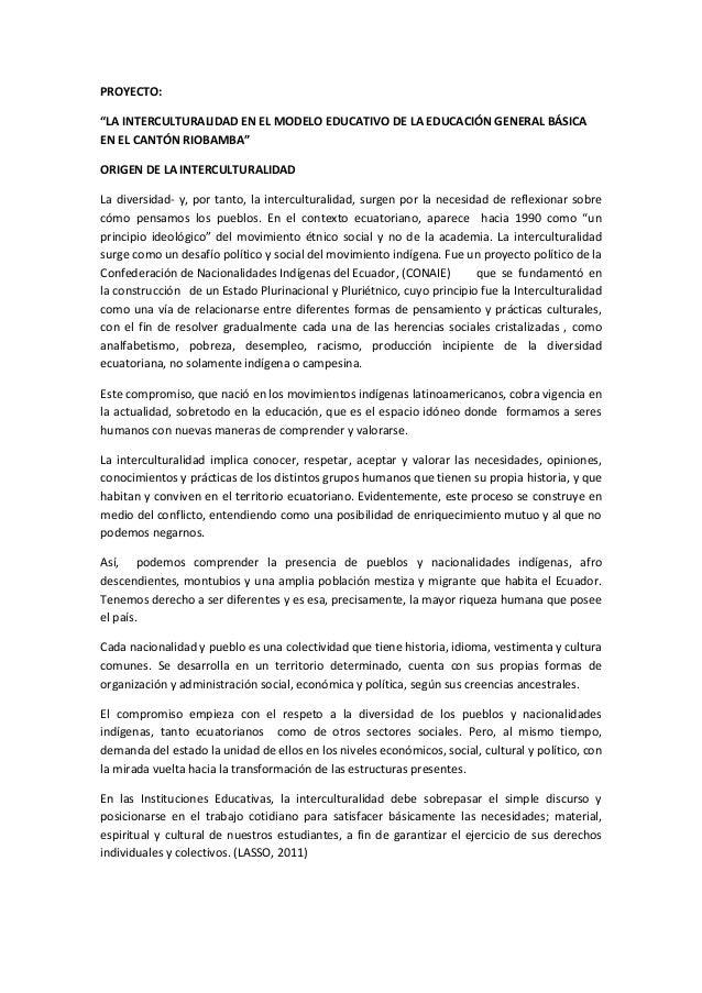 """PROYECTO:""""LA INTERCULTURALIDAD EN EL MODELO EDUCATIVO DE LA EDUCACIÓN GENERAL BÁSICAEN EL CANTÓN RIOBAMBA""""ORIGEN DE LA INT..."""