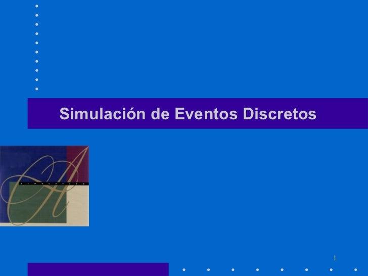 Simulación de Eventos Discretos                                  1
