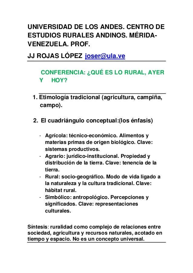UNIVERSIDAD DE LOS ANDES. CENTRO DE ESTUDIOS RURALES ANDINOS. MÉRIDA- VENEZUELA. PROF. JJ ROJAS LÓPEZ joser@ula.ve CONFERE...