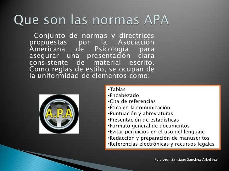 Conjunto de normas y directricespropuestas    por    la   AsociaciónAmericana    de    Psicología   paraasegurar una prese...