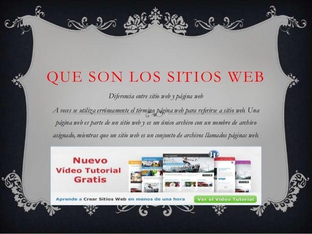 QUE SON LOS SITIOS WEB                       Diferencia entre sitio web y página webA veces se utiliza erróneamente el tér...