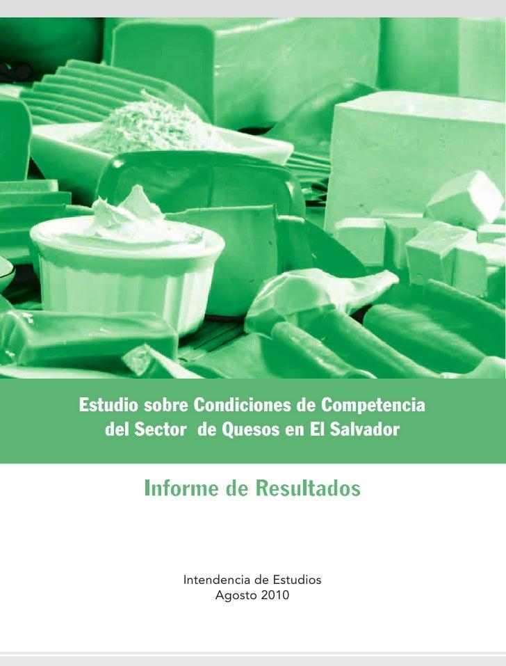 Estudio sobre Condiciones de Competencia   del Sector de Quesos en El Salvador       Informe de Resultados            Inte...