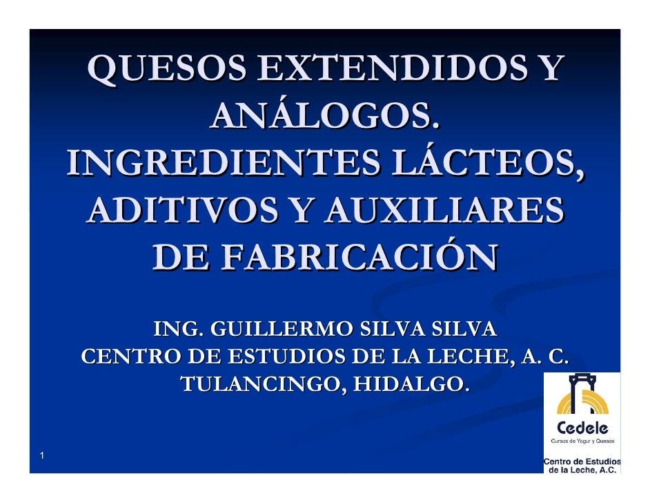 QUESOS EXTENDIDOS Y          ANÁLOGOS.    INGREDIENTES LÁCTEOS,     ADITIVOS Y AUXILIARES        DE FABRICACIÓN        ING...