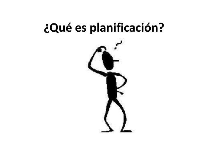 ¿Qué es planificación?