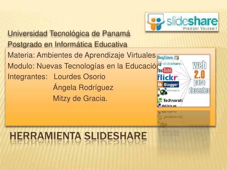 Universidad Tecnológica de Panamá<br />Postgrado en Informática Educativa<br />Materia: Ambientes de Aprendizaje Virtuales...