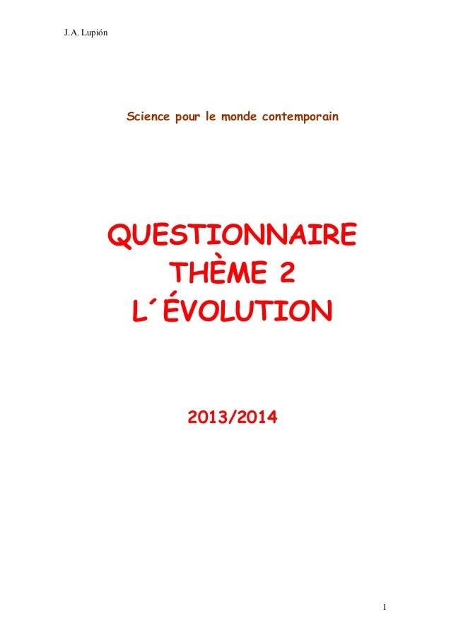 J.A. Lupión  Science pour le monde contemporain  QUESTIONNAIRE THÈME 2 L´ÉVOLUTION  2013/2014  1