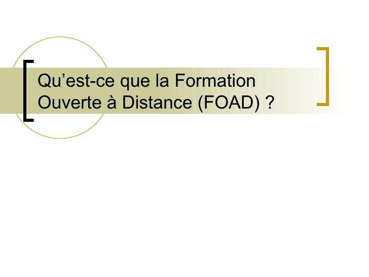 Qu'est-ce que la Formation Ouverte à Distance (FOAD) ?