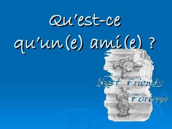 Qu'Est Ce Qu'Un(E) Ami(E)