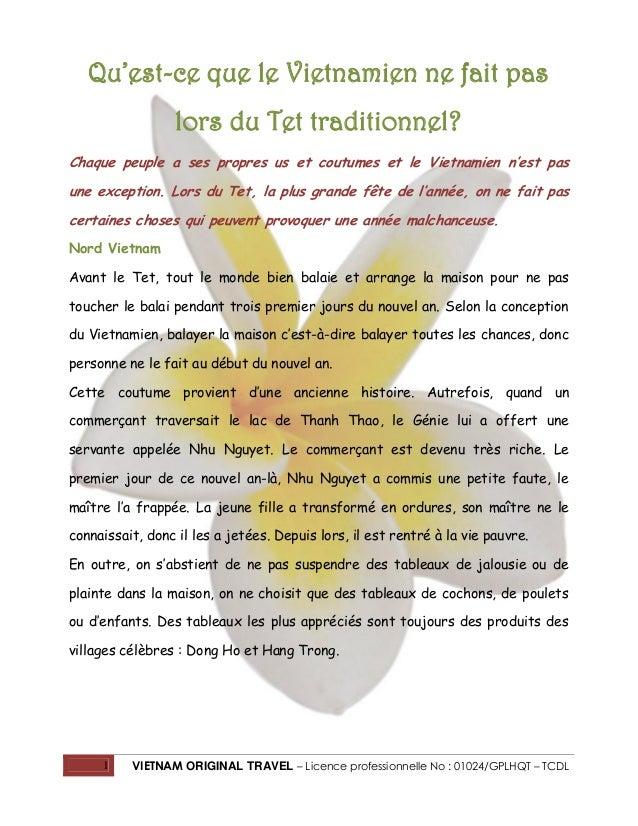 Qu'est-ce que le Vietnamien ne fait pas lors du Tet traditionnel? Chaque peuple a ses propres us et coutumes et le Vietnam...