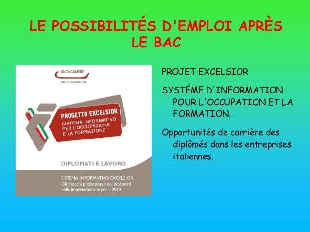LE POSSIBILITÉS D'EMPLOI APRÈS LE BAC PROJET EXCELSIOR SYSTÉME D'INFORMATION POUR L'OCCUPATION ET LA FORMATION. Opportunit...