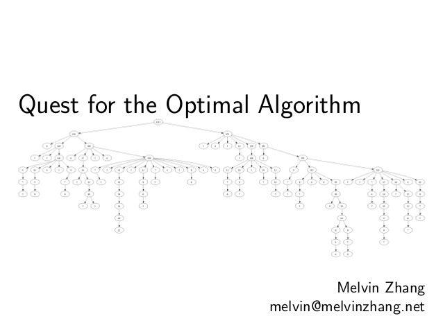 Quest for the Optimal Algorithm Melvin Zhang melvin@melvinzhang.net