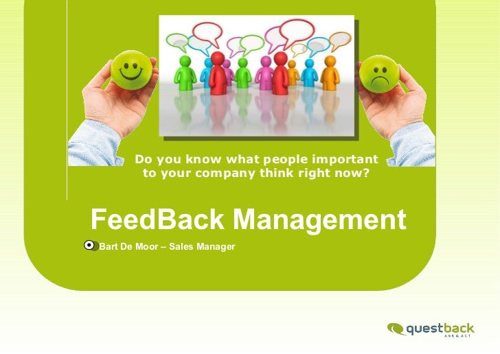<ul><li>Bart De Moor – Sales Manager </li></ul>Do you know what people important to your company think right now? FeedBack...