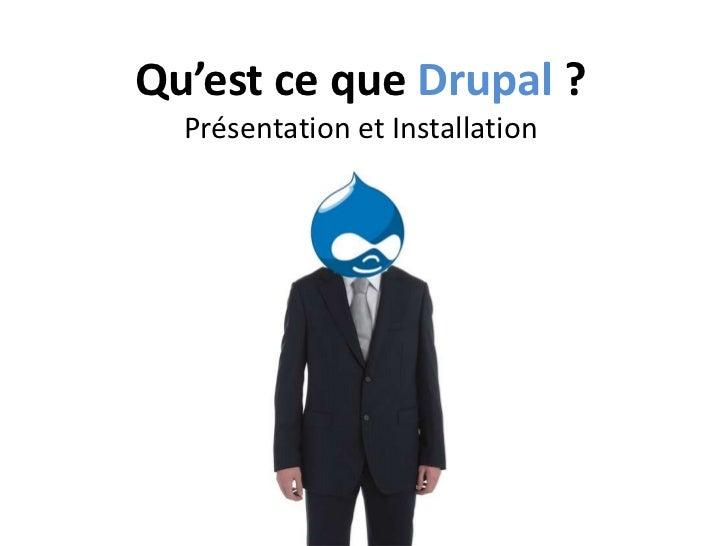 Qu'est ce que Drupal? Présentation et Installation<br />
