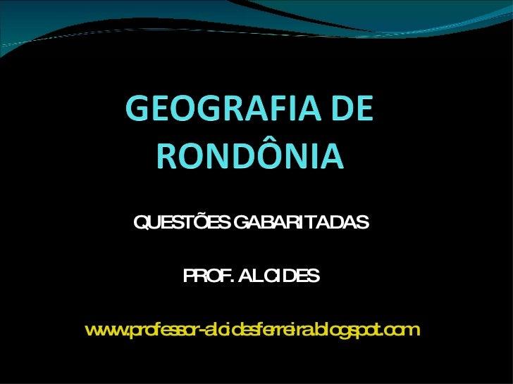 QUESTÕES GABARITADAS PROF. ALCIDES www.professor-alcidesferreira.blogspot.com