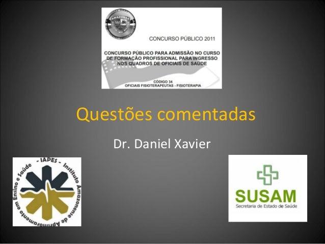 Questões comentadas Dr. Daniel Xavier