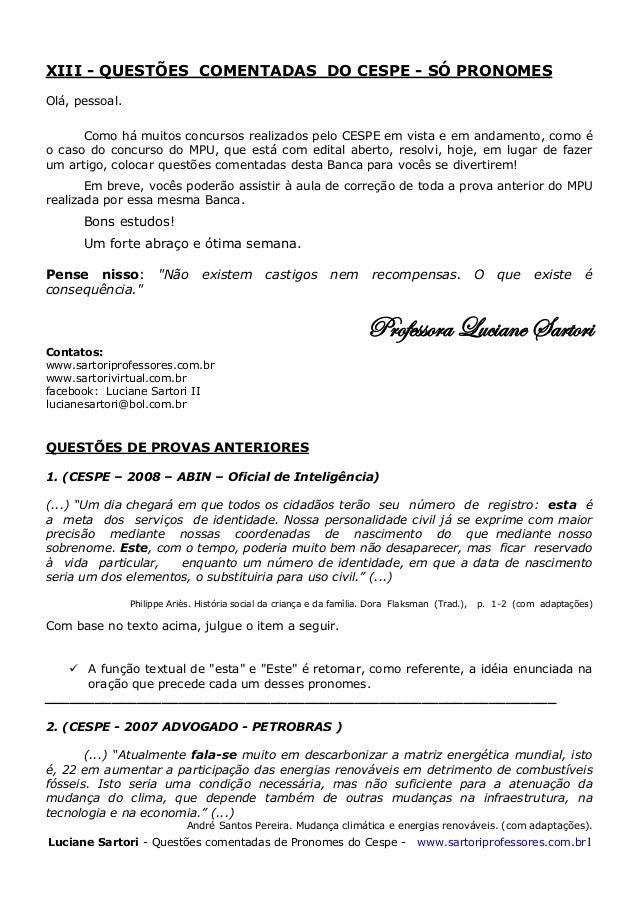 Luciane Sartori - Questões comentadas de Pronomes do Cespe - www.sartoriprofessores.com.br1XIII - QUESTÕES COMENTADAS DO C...