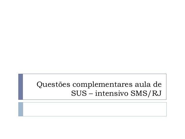 Questões complementares aula de SUS – intensivo SMS/RJ
