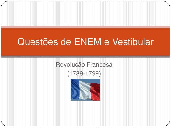 Questões de enem e vestibular sobre a Revolução Francesa