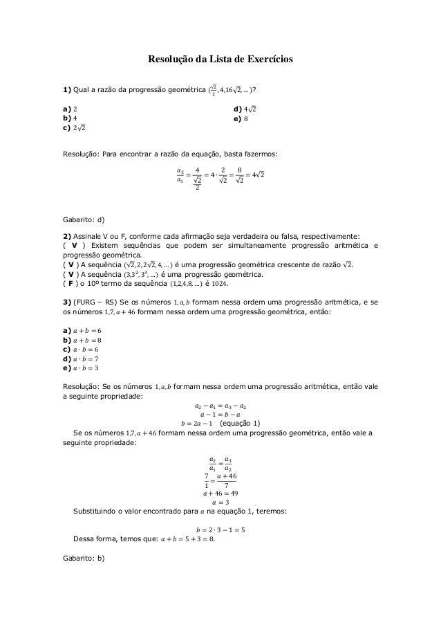Resolução da Lista de Exercícios                                             √1) Qual a razão da progressão geométrica    ...
