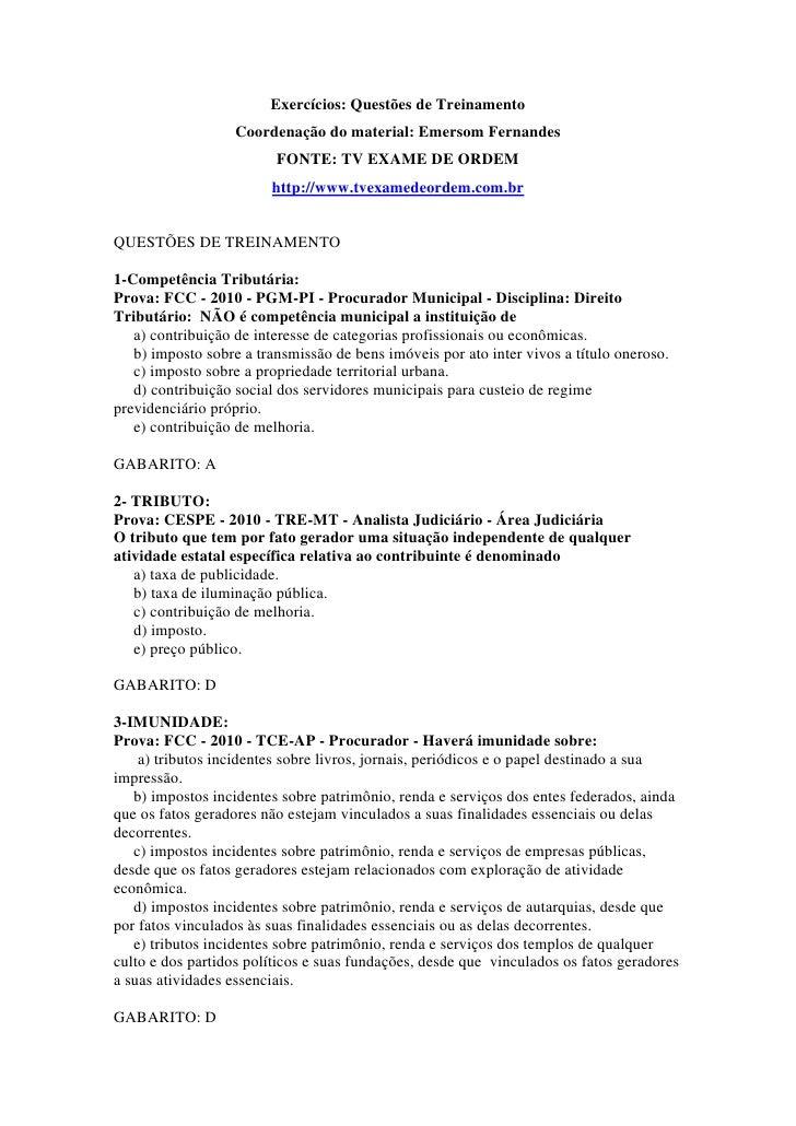 Exercícios: Questões de Treinamento                   Coordenação do material: Emersom Fernandes                         F...