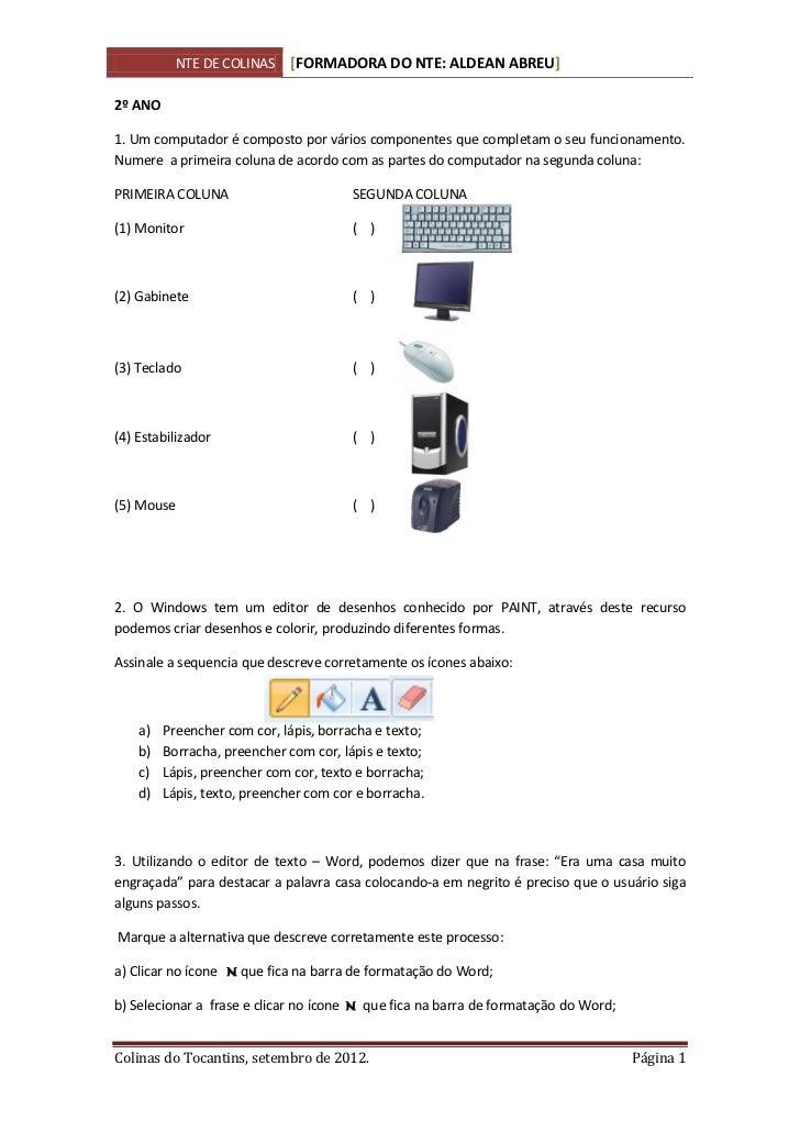 NTE DE COLINAS     [FORMADORA DO NTE: ALDEAN ABREU]2º ANO1. Um computador é composto por vários componentes que completam ...