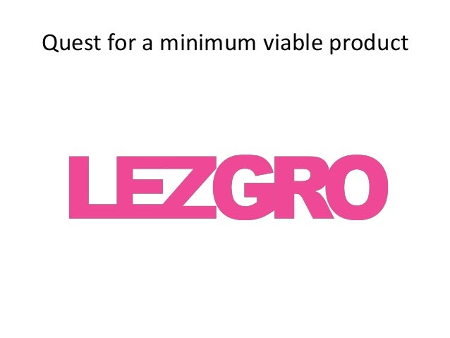 Quest for a minimum viable product - Eric Rogness