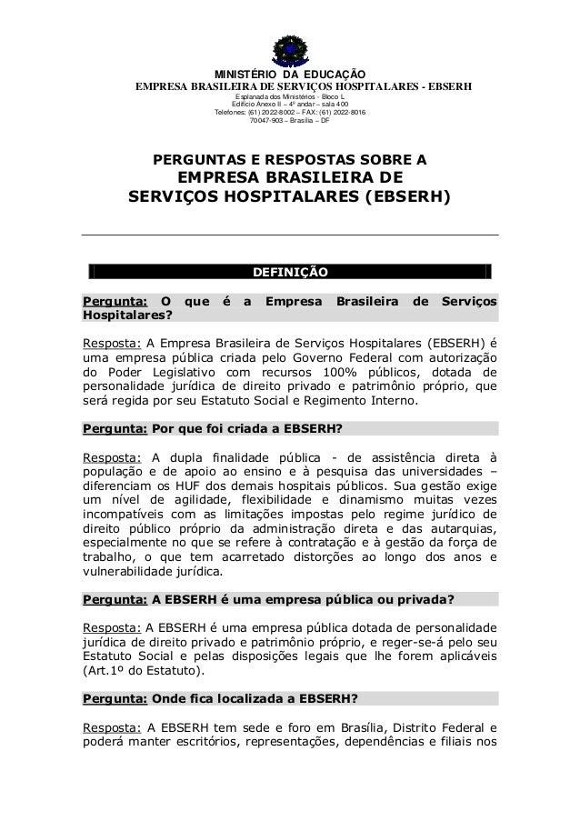 MINISTÉRIO DA EDUCAÇÃO EMPRESA BRASILEIRA DE SERVIÇOS HOSPITALARES - EBSERH Esplanada dos Ministérios - Bloco L Edifício A...