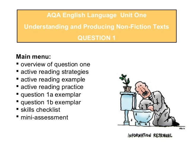 AQA English Language Unit OneUnderstanding and Producing Non-Fiction TextsQUESTION 1Main menu: overview of question one ...