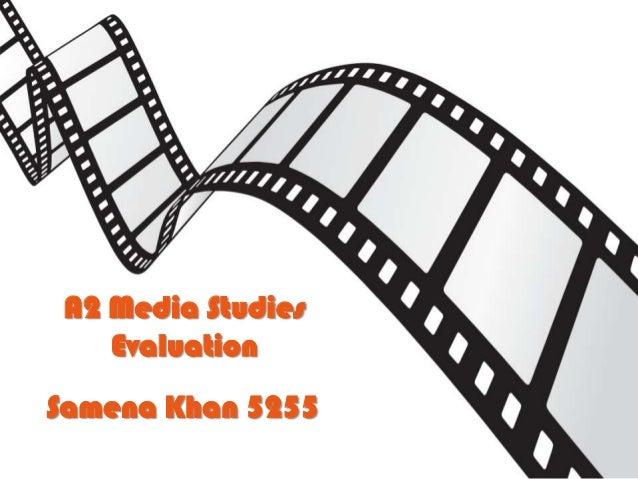 A2 Media Studies    EvaluationSamena Khan 5255