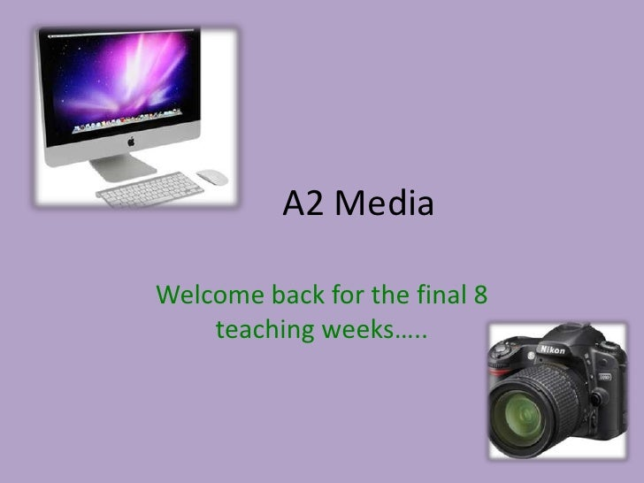 A2 MediaWelcome back for the final 8    teaching weeks…..