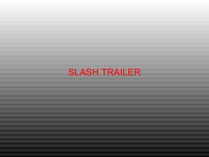 SLASH TRAILER