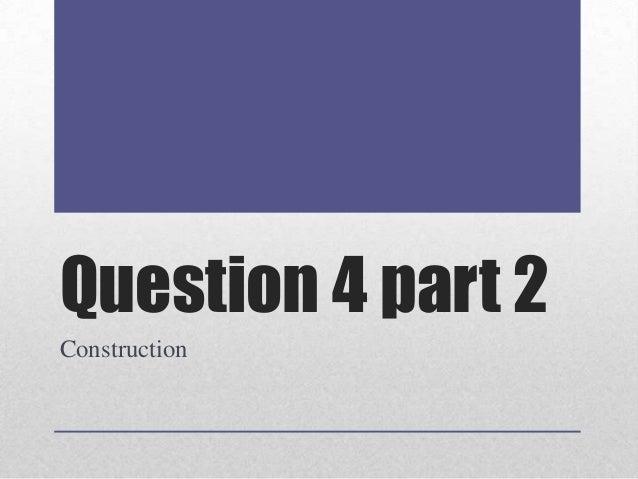 Question 4 part 2 Construction