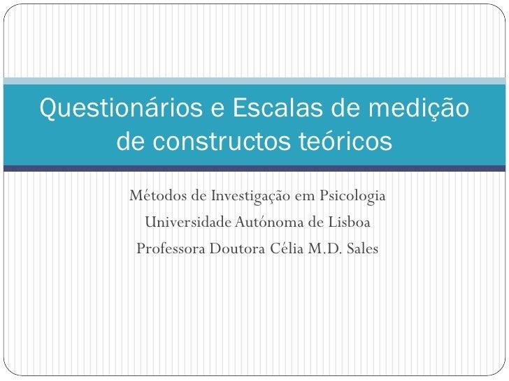 Questionários e Escalas de medição       de constructos teóricos        Métodos de Investigação em Psicologia          Uni...