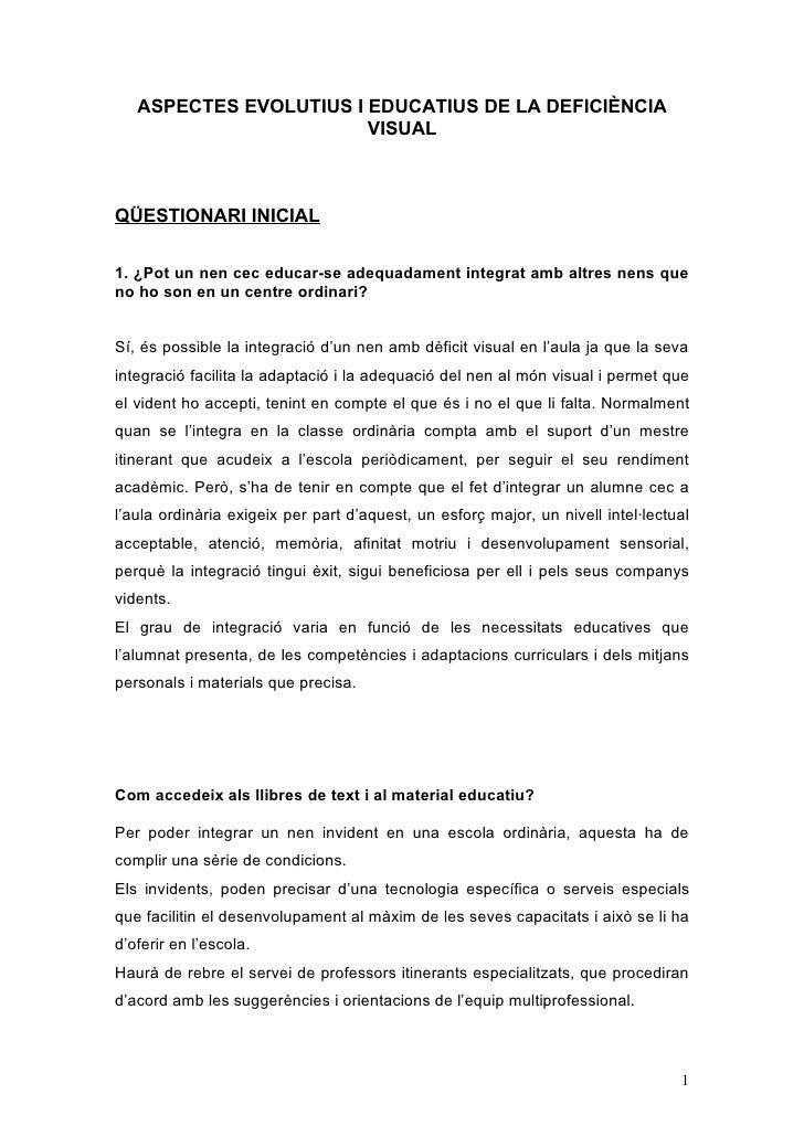 ASPECTES EVOLUTIUS I EDUCATIUS DE LA DEFICIÈNCIA                         VISUAL    QÜESTIONARI INICIAL  1. ¿Pot un nen cec...