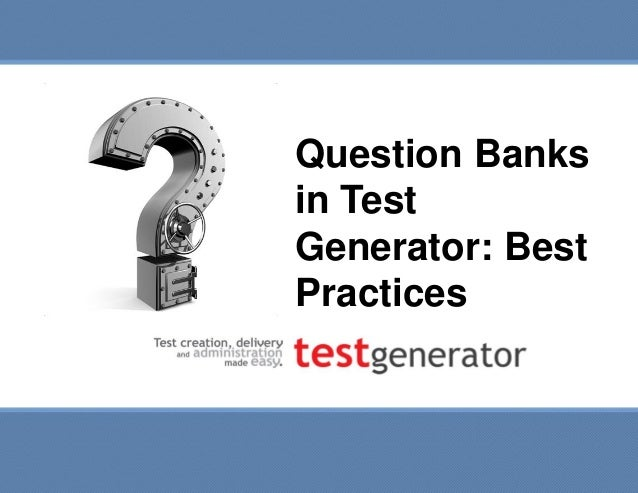 Question Banks in Test Generator: Best Practices