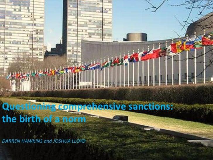 Questioning comprehensive sanctions:the birth of a normDARREN HAWKINS and JOSHUA LLOYD