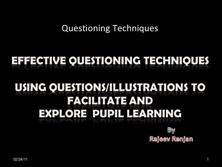 Questioning Techniques  02/24/11