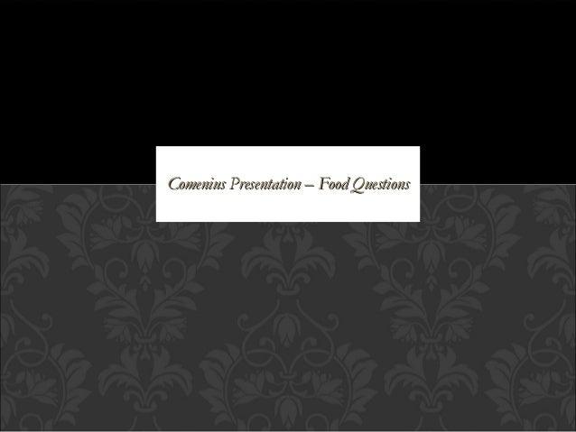 Comenius Presentation – Food Questions