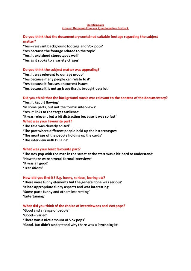 Questionnaire                          General Responses from our Questionnaires feedbackDo you think that the documentary...