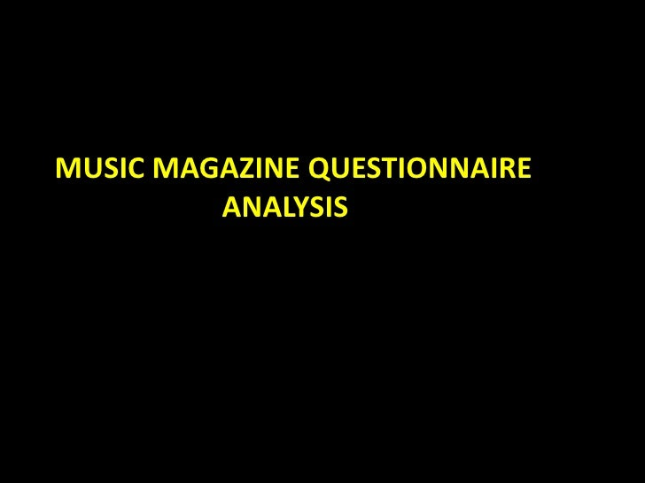 MUSIC MAGAZINE QUESTIONNAIRE <br />                       ANALYSIS<br />
