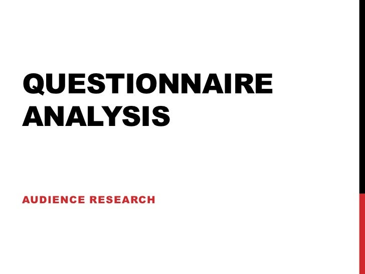 QUESTIONNAIREANALYSISAUDIENCE RESEARCH