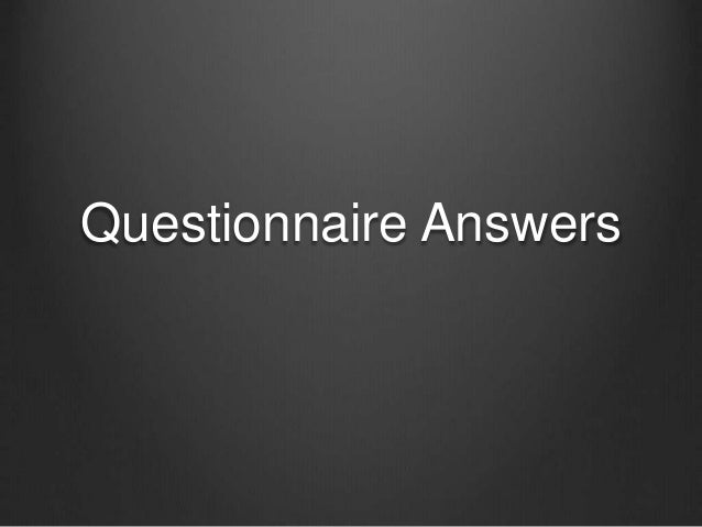 Questionnaire Answers