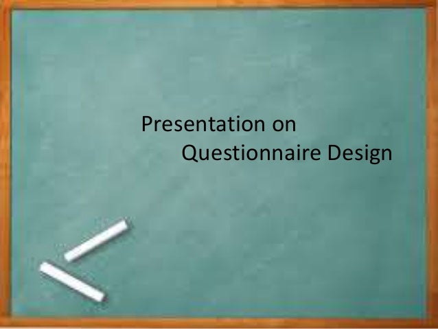 Presentation on Questionnaire Design