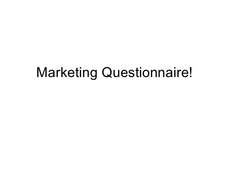 Marketing Questionnaire!