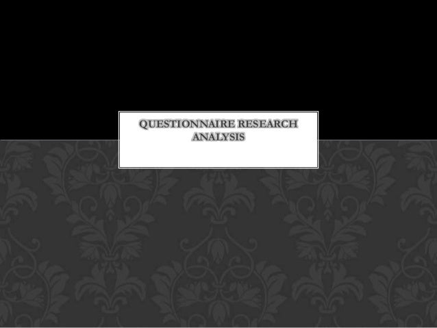 QUESTIONNAIRE RESEARCH       ANALYSIS