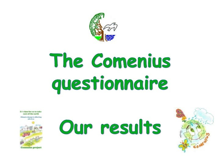 The Comenius <br />questionnaire <br />Our results<br />