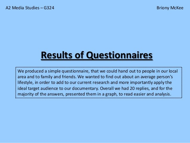 A2 Media Studies – G324                                                    Briony McKee                Results of Question...