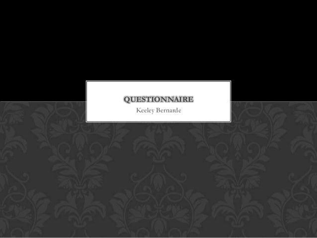 QUESTIONNAIRE Keeley Bernarde